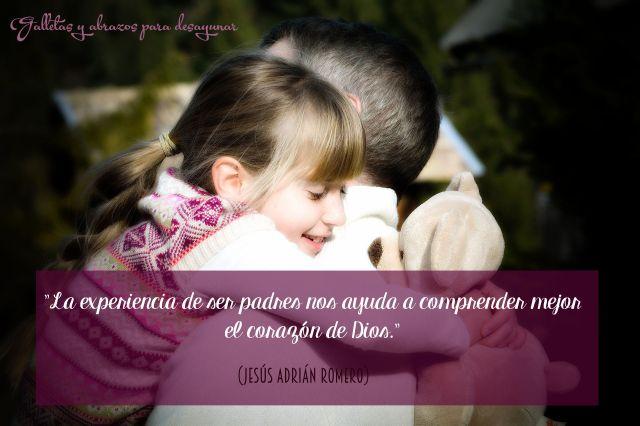 Ser padres comprender corazón de Dios