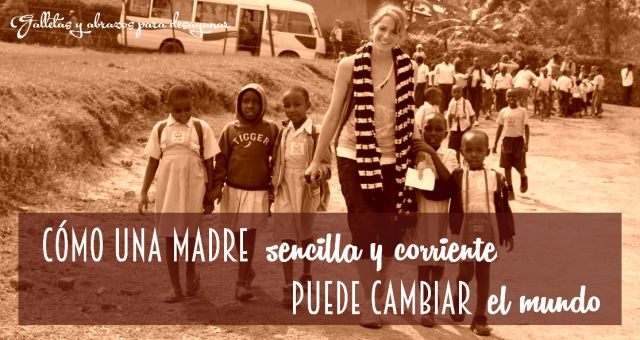 Madre sencilla puede cambiar el mundo