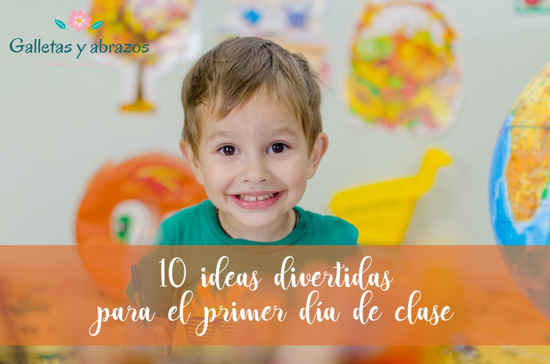 10 ideas divertidas para el primer día de clase